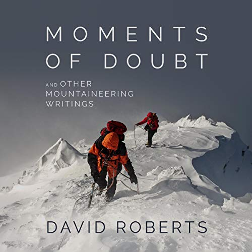Moments of Doubt and Other Mountaineering Writings cover art