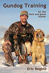 Gundog Training for the Duck and Goose Hunter (Standard Edition) Paperback