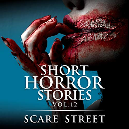 Short Horror Stories: Vol. 12: Scary Ghosts, Monsters, Demons, and Hauntings (Supernatural Suspense Collection)