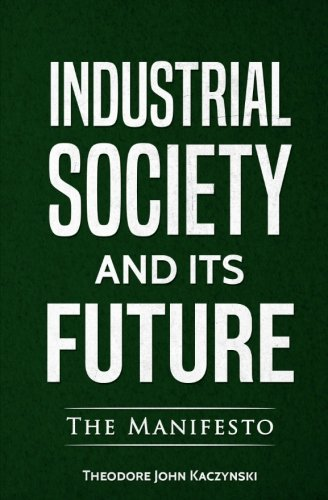 Compare Textbook Prices for Industrial Society and Its Future  ISBN 9780994790149 by Kaczynski, Theodore John