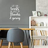 """✓ Our high-quality vinyl adhesive decal quote """"Let Our Hearts Be Full Of Thanks & Giving"""" comes in 22 inches by 15.5 inches. The pictures are for display and inspiration only. All of our vinyl wall decals are manufactured with premium industrial grad..."""