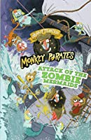 Attack of the Zombie Mermaids (Nearly Fearless Monkey Pirates)