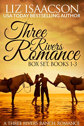 Three Rivers Ranch Romance Box Set, Books 1 - 3: Second Chance Ranch, Third Time's the Charm, and Fourth and Long (Liz Isaacson Boxed Sets) by [Liz Isaacson, Elana Johnson]