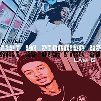 Ain't No Stoppin' Us (feat. Lani G)