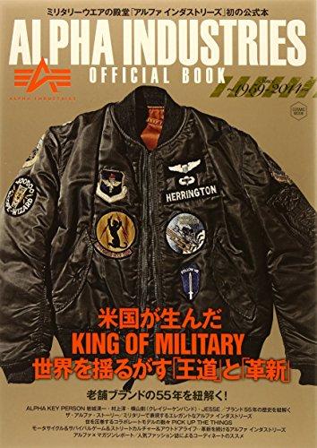 ALPHA INDUSTRIES OFFICIAL BOOK : Since-1959-2014- beikoku ga unda kingu obu miritarī...
