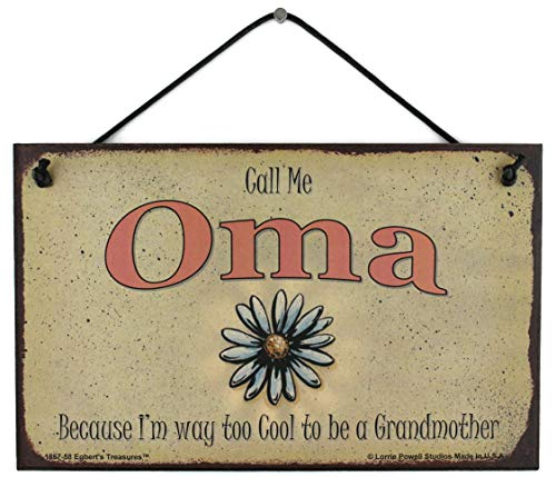 Egbert's Treasures 5x8 Vintage Style Sign with Daisy Saying, Call Me Oma Because I'm Way Too Cool to be a Grandmother Decorative Fun Universal Household Sign