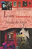 Lisboa Como Você Nunca Viu: Pensão do Amor - Crônicas