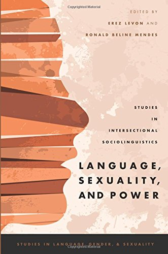 Compare Textbook Prices for Language, Sexuality, and Power: Studies in Intersectional Sociolinguistics Studies in Language Gender and Sexuality Studies in Language and Gender 1 Edition ISBN 9780190210373 by Levon, Erez