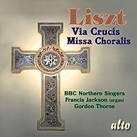 LISZT: Via Crucis; Missa Choralis by BBC Northern Singers (2011-10-11)