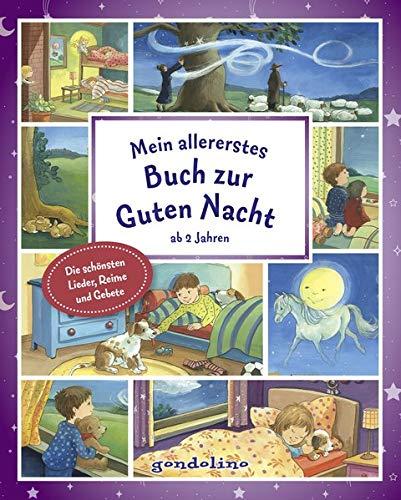 Mein allererstes Buch zur Guten Nacht ab 2 Jahre: Einschlafhilfe mit Geschichten, Liedtexten und Kindergebeten zum Vorlesen
