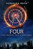 Four (De Agostini): Una scelta può liberarlo (Divergent Saga Vol. 4)