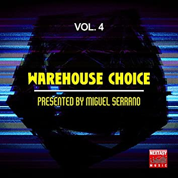 Warehouse Choice, Vol. 4 (Presented By Miguel Serrano)