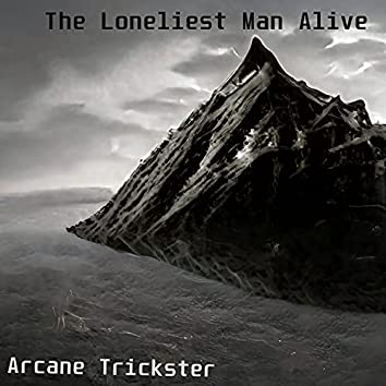 The Loneliest Man Alive