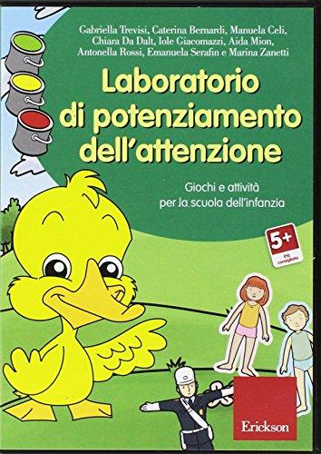 Laboratorio di potenziamento dell'attenzione. Giochi e attività per la scuola dell'infanzia. CD-ROM