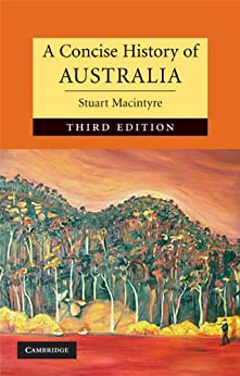 A Concise History of Australia (Cambridge Concise Histories) by [Stuart Macintyre]