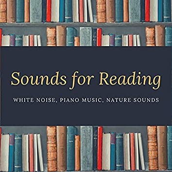 Sounds for Reading - White Noise, Piano Music, Nature Sounds