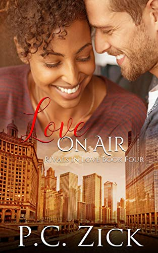 Book: Love on Air (Rivals in Love Book 4) by P.C. Zick