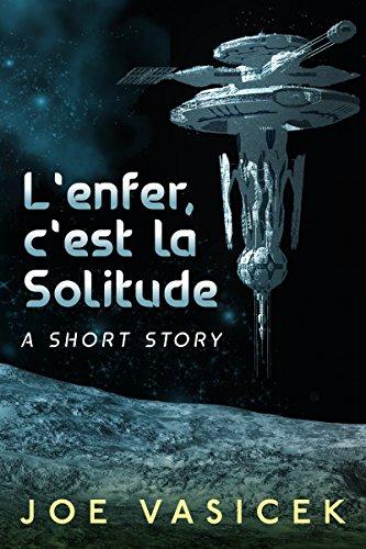L'enfer, c'est la Solitude: A Short Story (Free Short Story Singles)