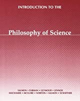 Introduction to the Philosophy of Science by Kenneth F. Schaffner Wesley C. Salmon John D. Norton J. E. McGuire Peter Machamer James G. Lennox(1999-03-01)