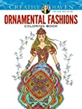 Creative Haven Ornamental Fashions Coloring Book (Creative Haven Coloring Books)