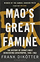 Mao's Great Famine: The History of China's Most Devastating Catastrophe, 1958-1962 (Peoples Trilogy 1)