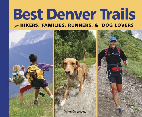 Best Denver Trails: for Hikers, Families, Runners, & Dog Lovers (Just for)