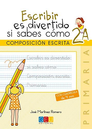 Escribir es divertido si sabes como. Cuaderno 2A / Editorial GEU / 2º Primaria / Mejora la composición escrita / Recomendado como repaso