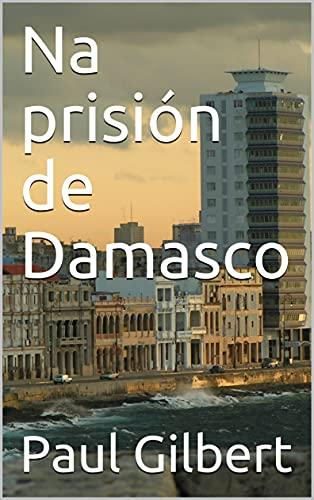 Na prisión de Damasco (Galician Edition)