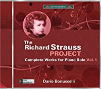 The Richard Strauss Project - Complete Piano Works, Vol.1 by Dario Bonuccelli