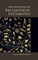 The Evolution of Phylogenetic Systematics (Species and Systematics)