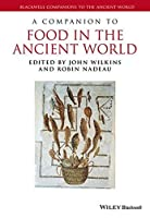 A Companion to Food in the Ancient World (Blackwell Companions to the Ancient World) by Unknown(2015-08-17)