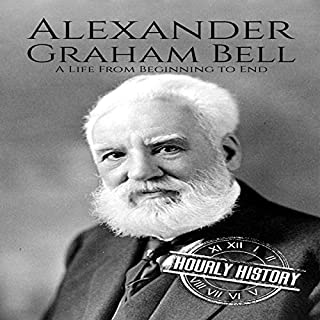 Alexander Graham Bell: A Life from Beginning to End cover art