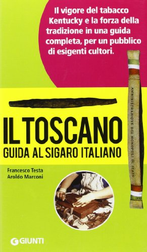 Il Toscano. Guida Al Sigaro Italiano N.E