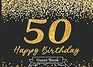 50 Happy Birthday Guest Book: Perfect gift for someones 50th birthday party! Black and Gold Glitter look