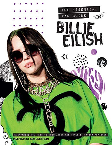 Billie Eilish: The Essential Fan Guide