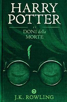Harry Potter e i Doni della Morte di [J.K. Rowling, Beatrice Masini]