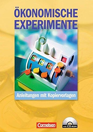 Materialien zur ökonomischen Bildung: Ökonomische Experimente: Kopiervorlagen mit CD-ROM