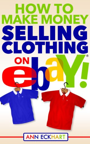 Amazon Com How To Make Money Selling Clothing On Ebay 2020 Learn How To Resell Clothes For Profit Online Ebook Eckhart Ann Kindle Store