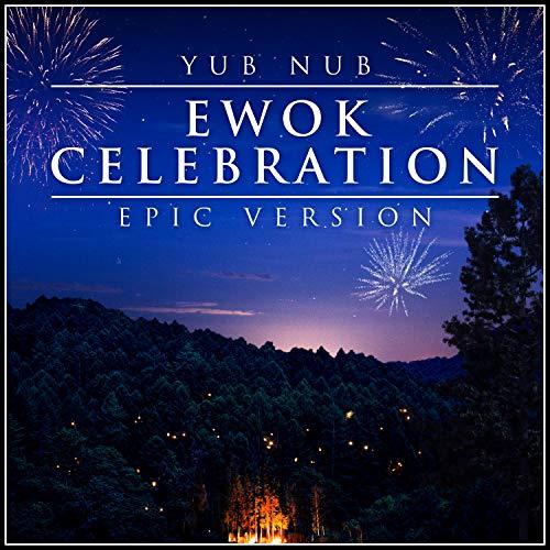 Yub Nub - Ewok Celebration - Epic Version