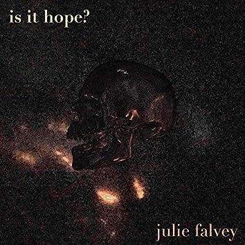 Is It Hope?