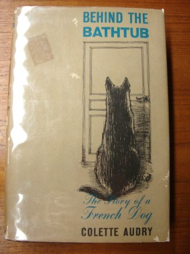 Behind the bathtub;: The story of a French dog