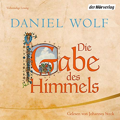 Die Gabe des Himmels     Die Fleury-Serie 4              By:                                                                                                                                 Daniel Wolf                               Narrated by:                                                                                                                                 Johannes Steck                      Length: 27 hrs and 40 mins     1 rating     Overall 5.0