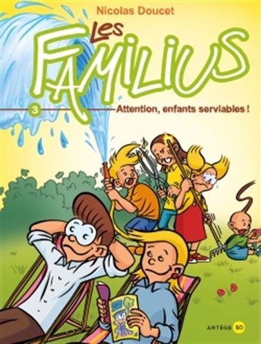 Les Familius, Attention, enfants serviables !: Tome 3