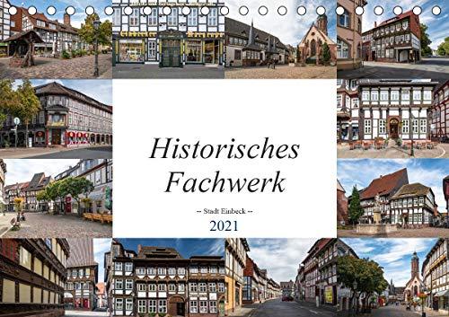 Historisches Fachwerk - Stadt Einbeck (Tischkalender 2021 DIN A5 quer)