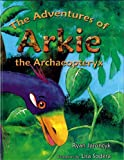 The Adventures of Arkie the Archaeopteryx