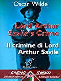 Lord Arthur Savile's Crime (A Study of Duty) – Il crimine di Lord Arthur Savile (Un saggio sul dovere): Bilingual parallel text - Bilingue con testo a ... Easy Reader Vol. 37) (Italian Edition)
