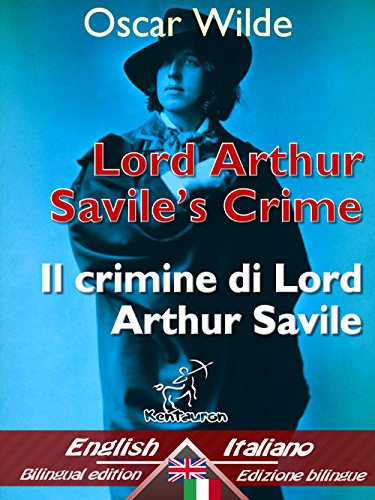 Lord Arthur Savile's Crime (A Study of Duty) – Il crimine di Lord Arthur Savile (Un saggio sul dovere): Bilingual parallel text - Bilingue con testo a ... Easy Reader Vol. 37) (Italian Edition)
