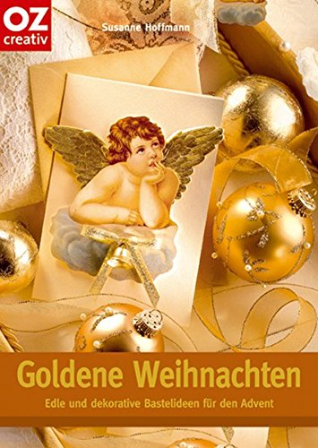 Goldene Weihnachten: Edle und dekorative Bastelideen für den Advent (Creativ-Taschenbuecher. CTB)