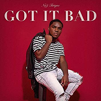 Got It Bad