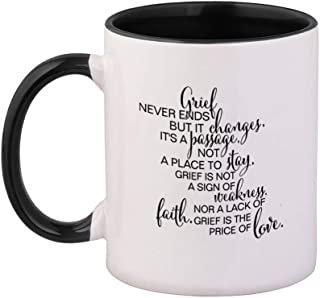 Style In Print Black Grief Never Ends But It Changes ItS Passage Not Place Ceramic Cup Colored Mug - Black